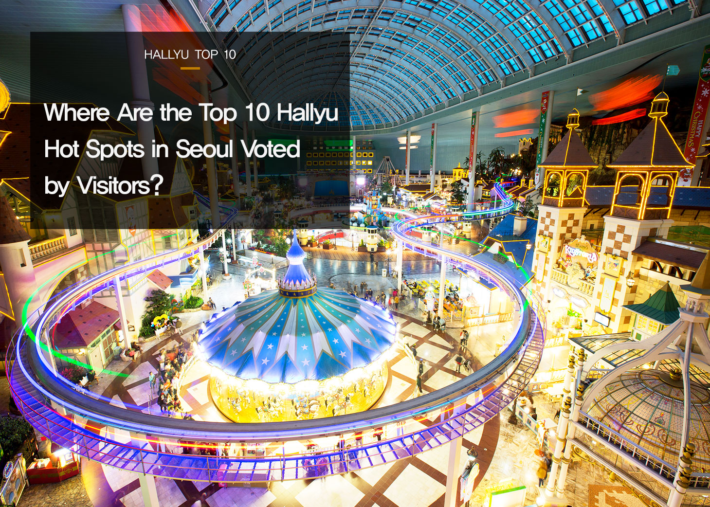 Where Are the Top 10 Hallyu Hot Spots in Seoul Voted by Visitors?